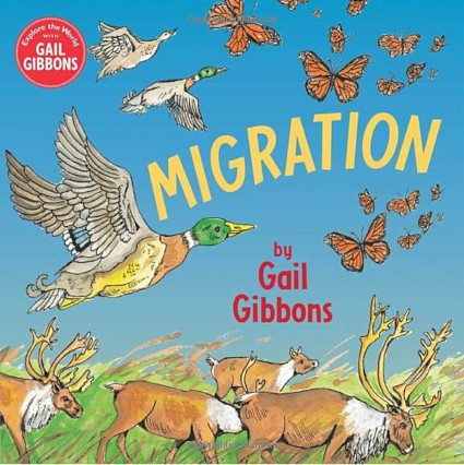 StoryWalk® June 2021 - Migration by Gail Gibbons
